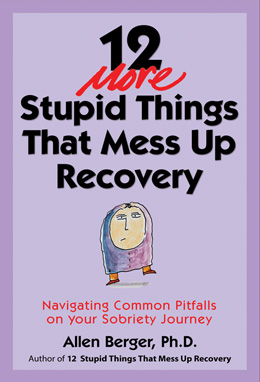 12 More Stupid Things that Mess Up Recovery by Dr Allem Berger