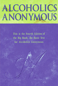 "Alcoholics Anonymous - the ""Big Book"""