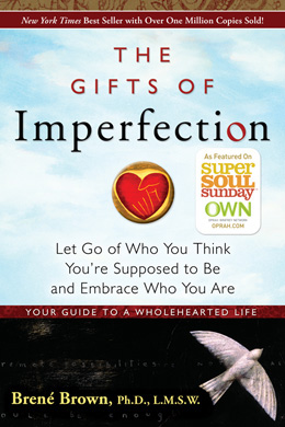 The Gifts of Imperfection by Brené Brown, PhD