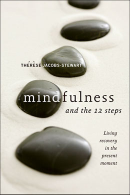 Mindfulness and the Twelve Steps by Therese Jacobs Stewart book cover