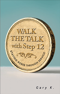Walk the Talk with Step 12 by Gary K.
