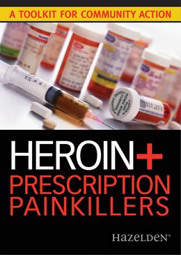 Heroin and Prescription Painkillers: A Toolkit for Community Action